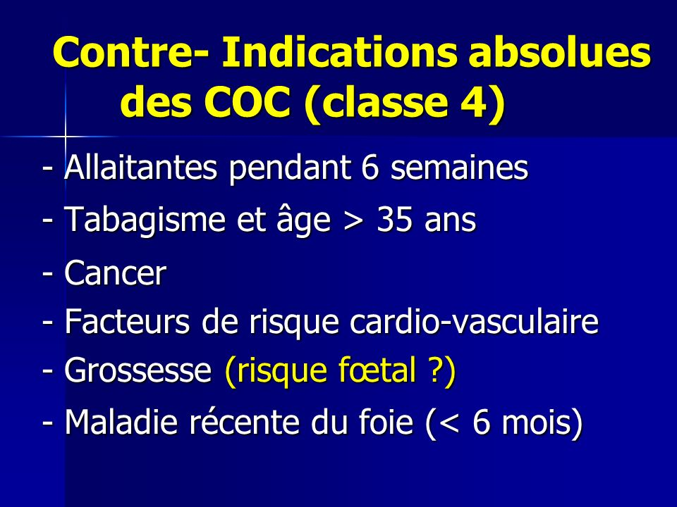 Contre- Indications absolues des COC (classe 4)