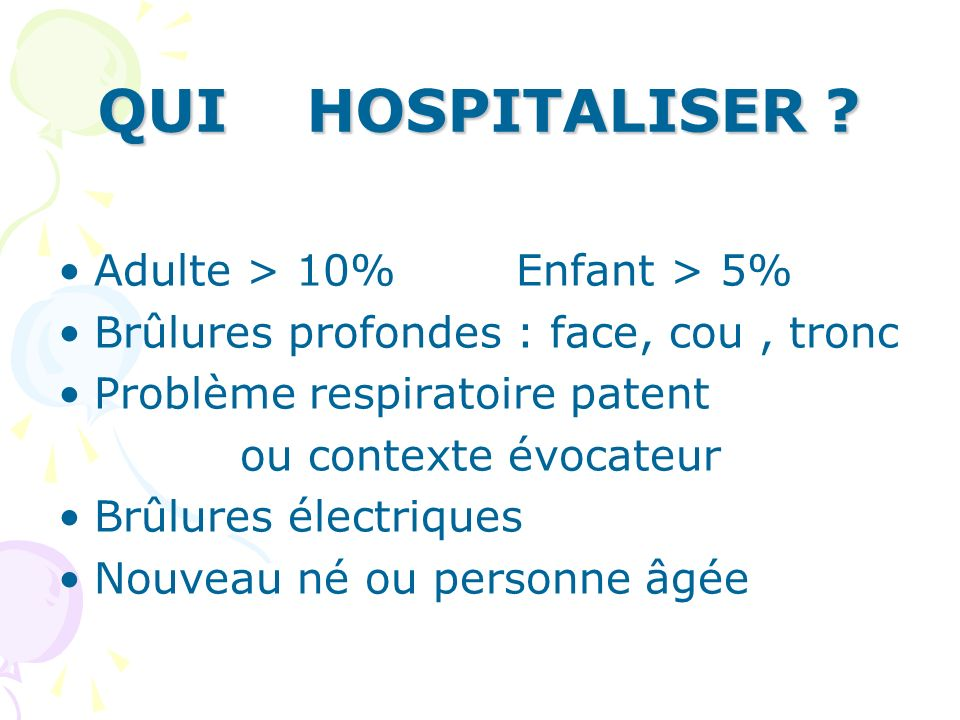 QUI HOSPITALISER Adulte > 10% Enfant > 5%