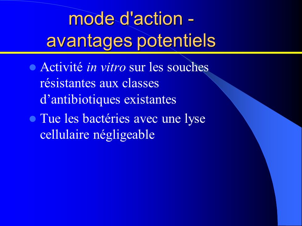 mode d action - avantages potentiels