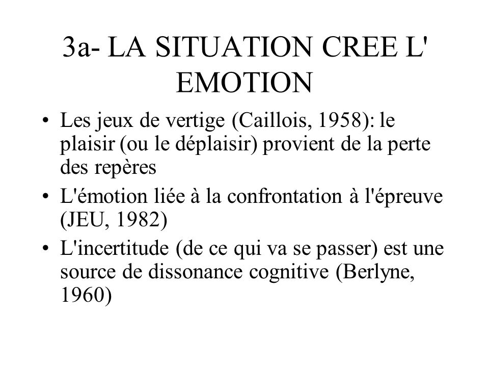 3a- LA SITUATION CREE L EMOTION