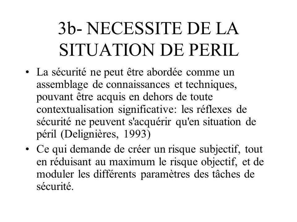 3b- NECESSITE DE LA SITUATION DE PERIL