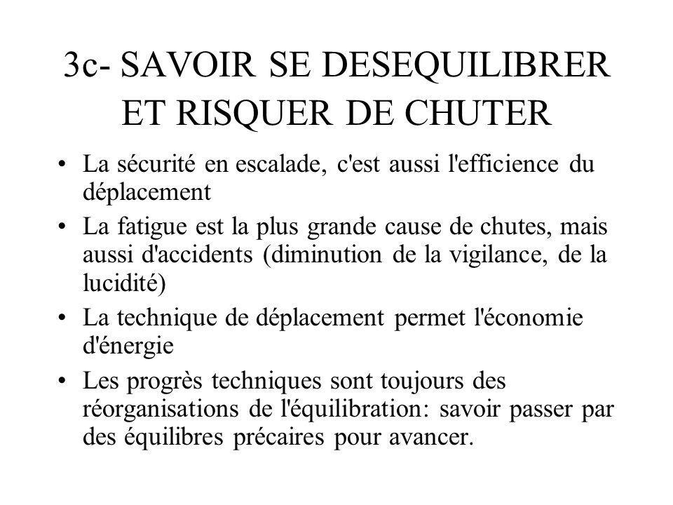 3c- SAVOIR SE DESEQUILIBRER ET RISQUER DE CHUTER