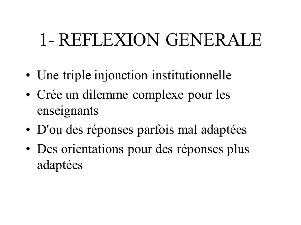 1- REFLEXION GENERALE Une triple injonction institutionnelle