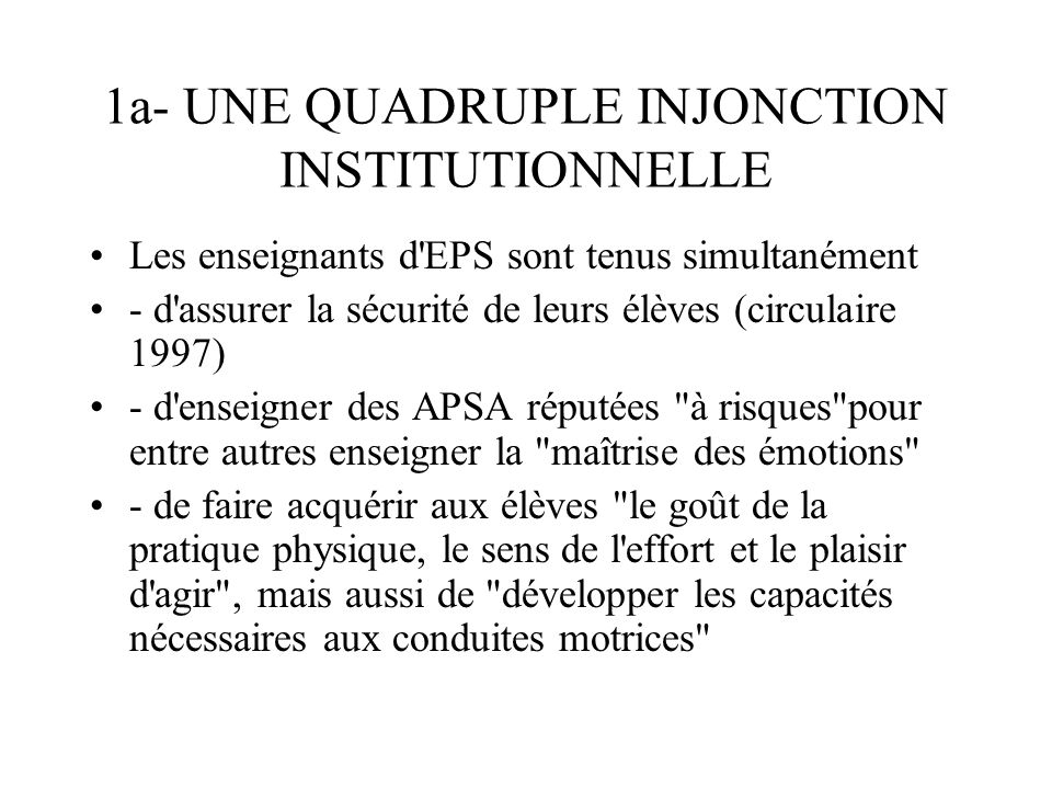 1a- UNE QUADRUPLE INJONCTION INSTITUTIONNELLE