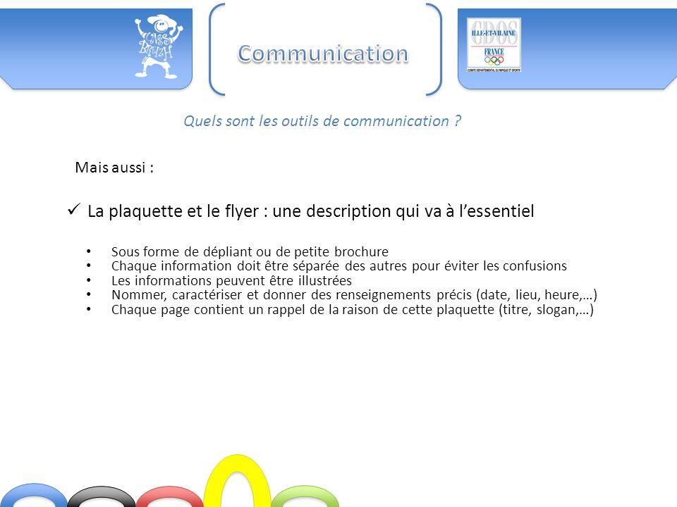 Communication Quels sont les outils de communication Mais aussi : La plaquette et le flyer : une description qui va à l'essentiel.