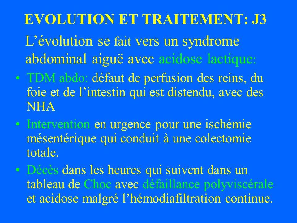 EVOLUTION ET TRAITEMENT: J3