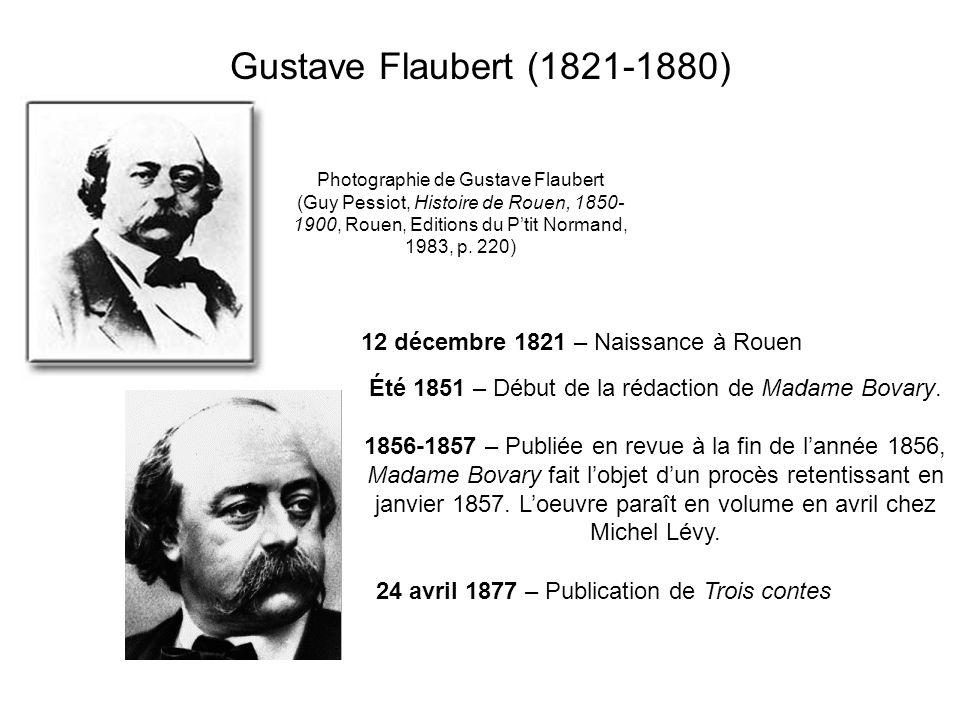 Gustave Flaubert (1821-1880) 12 décembre 1821 – Naissance à Rouen