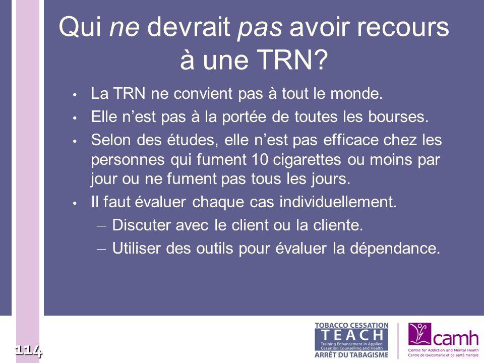 Qui ne devrait pas avoir recours à une TRN