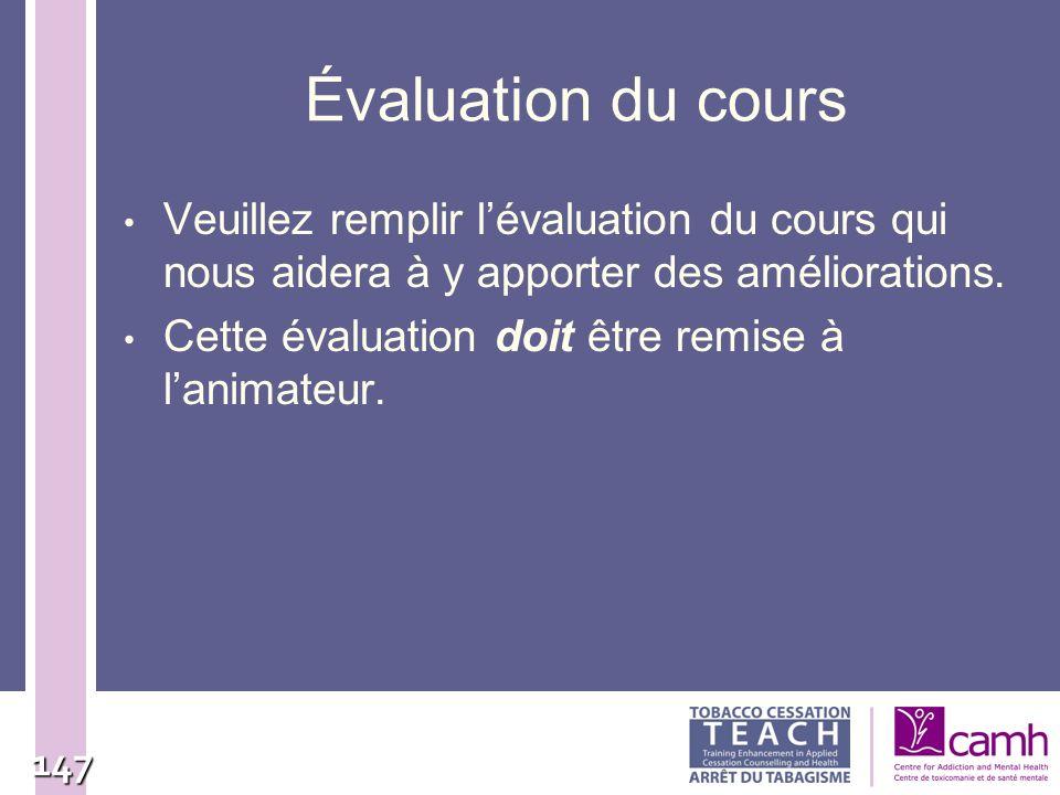 Évaluation du cours Veuillez remplir l'évaluation du cours qui nous aidera à y apporter des améliorations.
