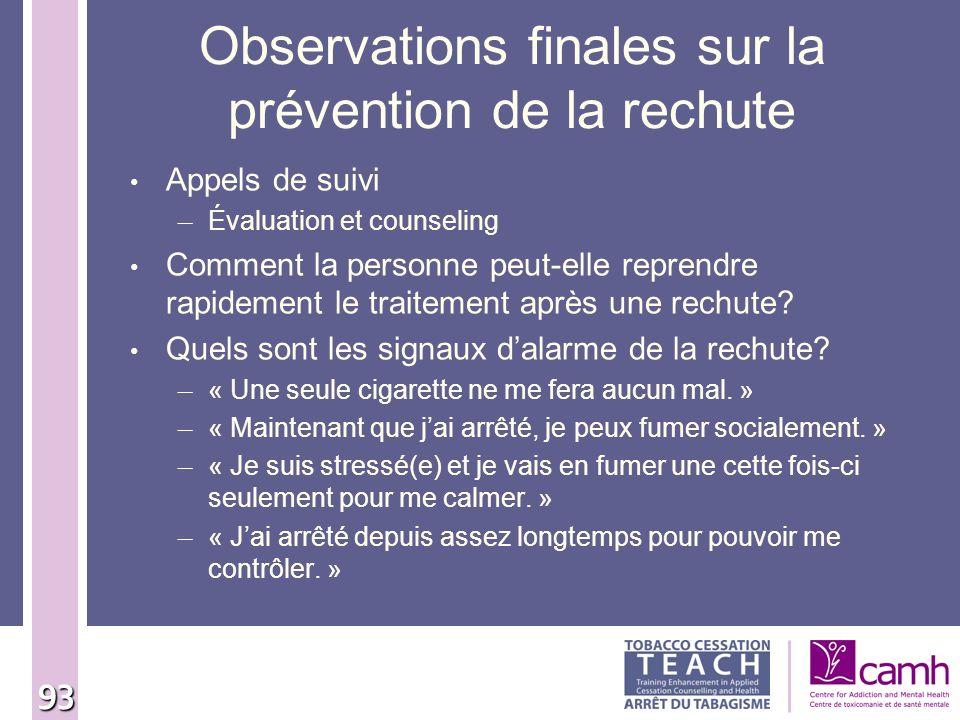 Observations finales sur la prévention de la rechute