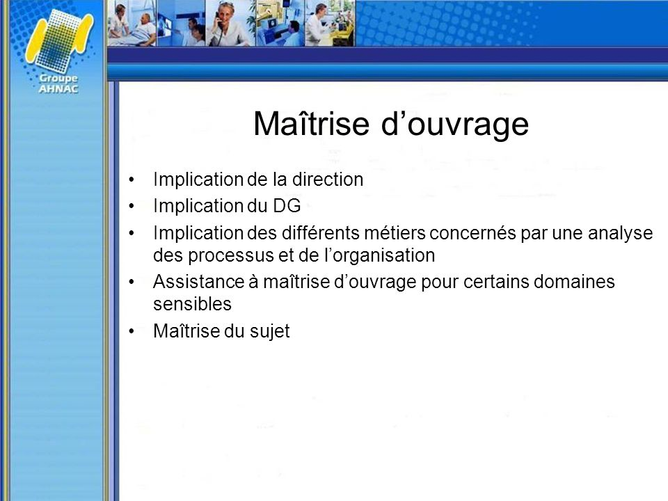 Maîtrise d'ouvrage Implication de la direction Implication du DG