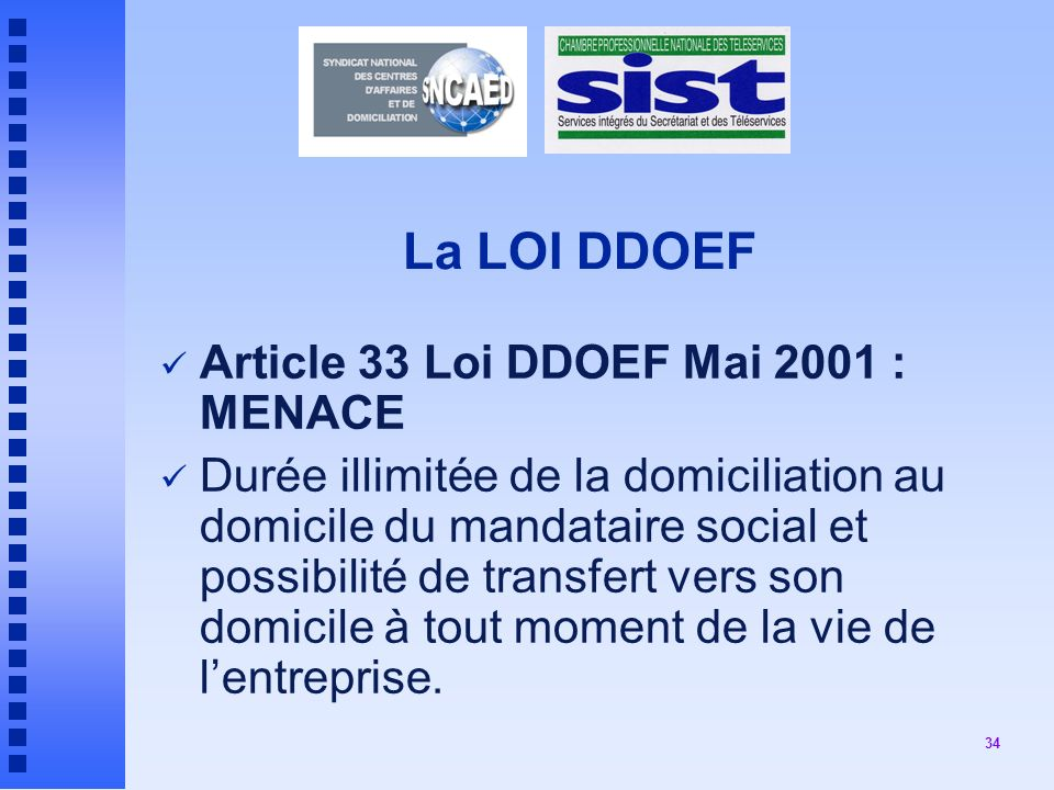 La LOI DDOEF Article 33 Loi DDOEF Mai 2001 : MENACE