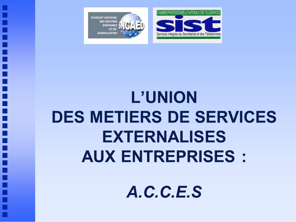 L'UNION DES METIERS DE SERVICES EXTERNALISES AUX ENTREPRISES :