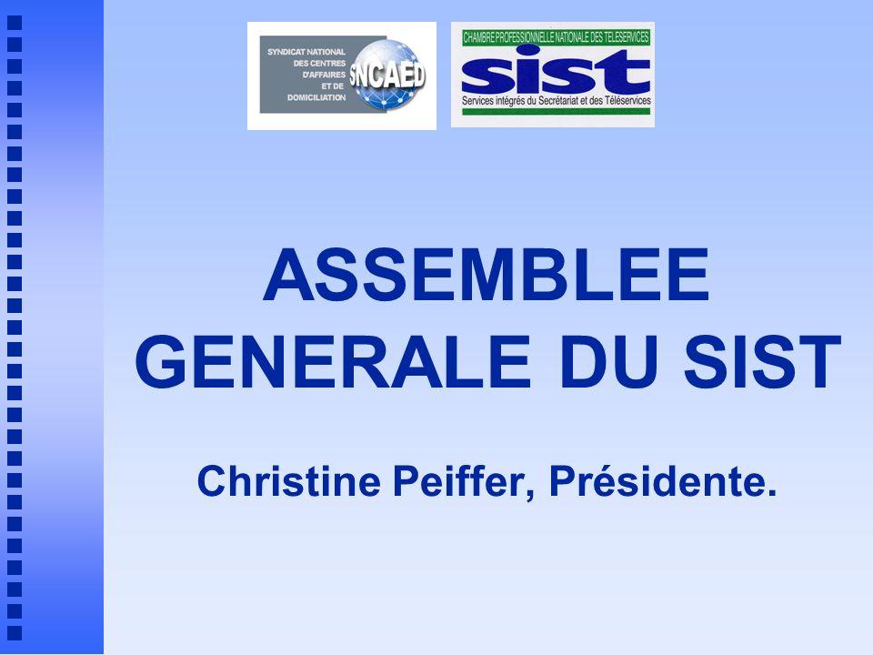 ASSEMBLEE GENERALE DU SIST Christine Peiffer, Présidente.