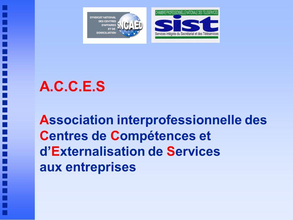 A.C.C.E.S Association interprofessionnelle des Centres de Compétences et d'Externalisation de Services aux entreprises