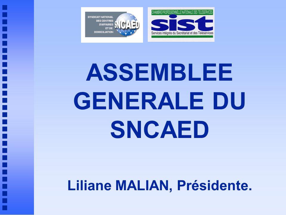 ASSEMBLEE GENERALE DU SNCAED Liliane MALIAN, Présidente.