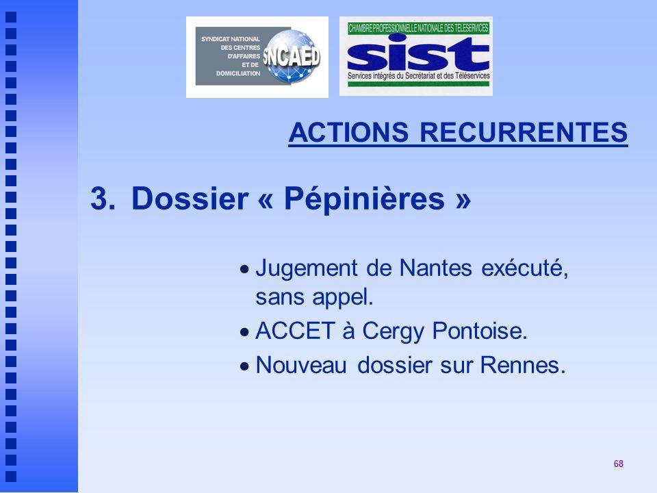 3. Dossier « Pépinières » ACTIONS RECURRENTES