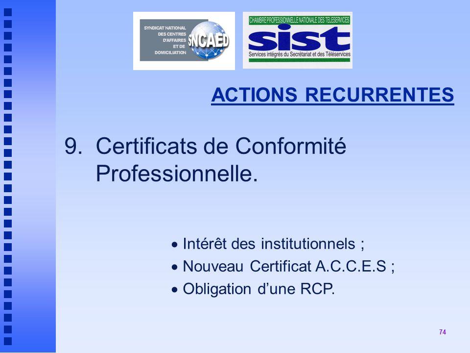 9. Certificats de Conformité Professionnelle.