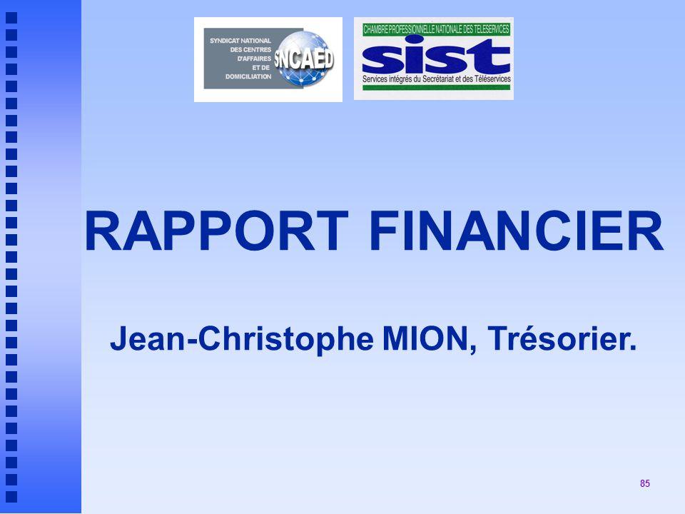 RAPPORT FINANCIER Jean-Christophe MION, Trésorier.