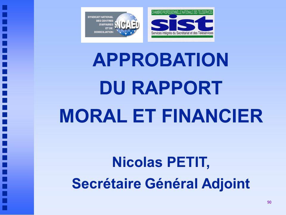 APPROBATION DU RAPPORT MORAL ET FINANCIER Nicolas PETIT, Secrétaire Général Adjoint