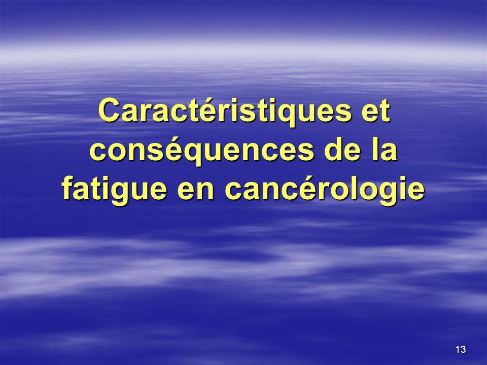 Caractéristiques et conséquences de la fatigue en cancérologie