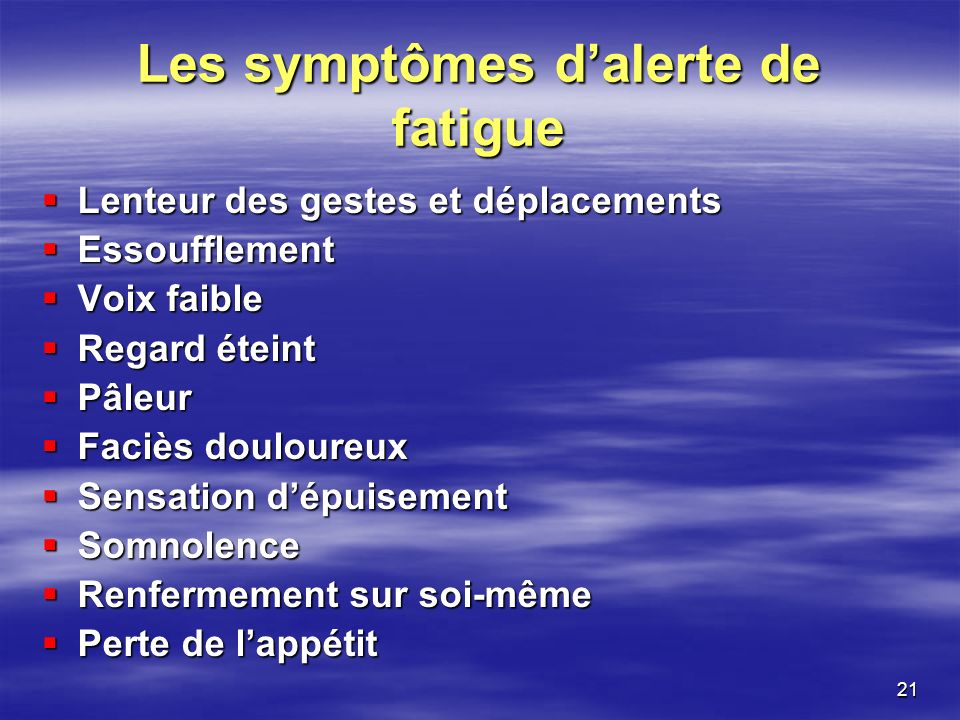 Les symptômes d'alerte de fatigue