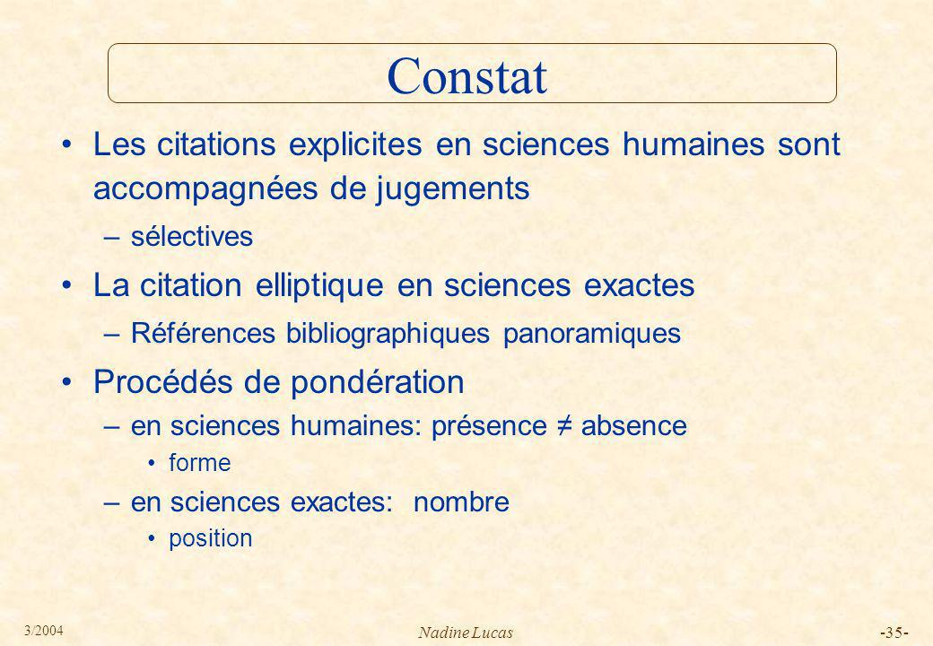 Constat Les citations explicites en sciences humaines sont accompagnées de jugements. sélectives. La citation elliptique en sciences exactes.