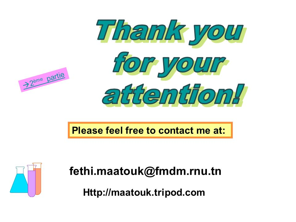 Thank you for your attention! fethi.maatouk@fmdm.rnu.tn