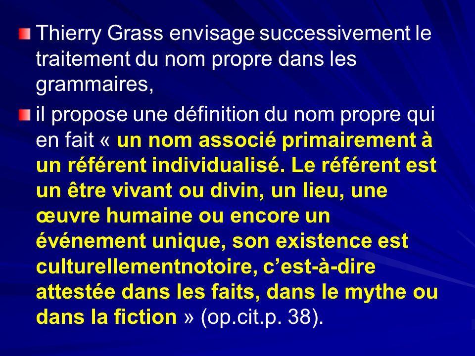 Thierry Grass envisage successivement le traitement du nom propre dans les grammaires,