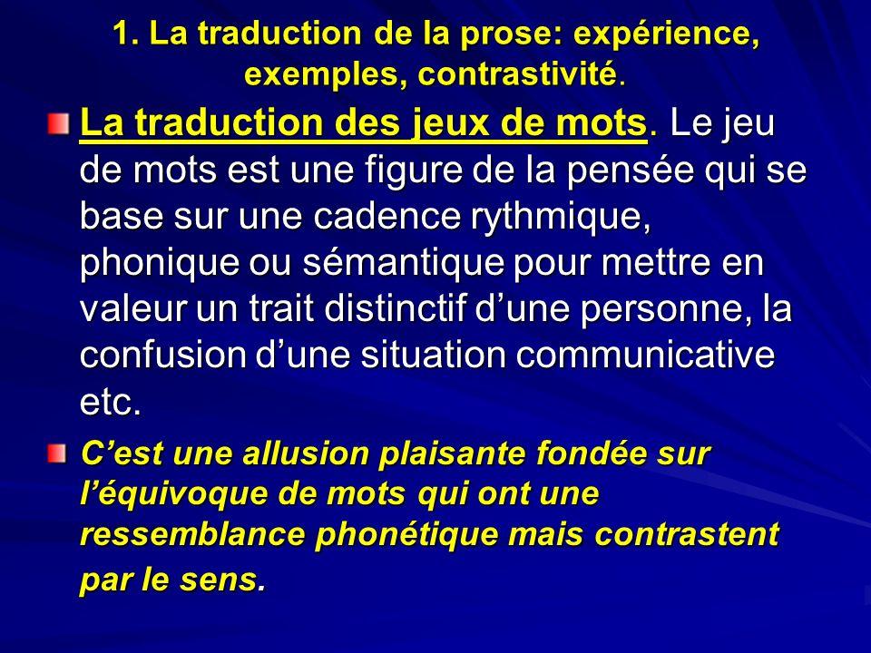 1. La traduction de la prose: expérience, exemples, contrastivité.