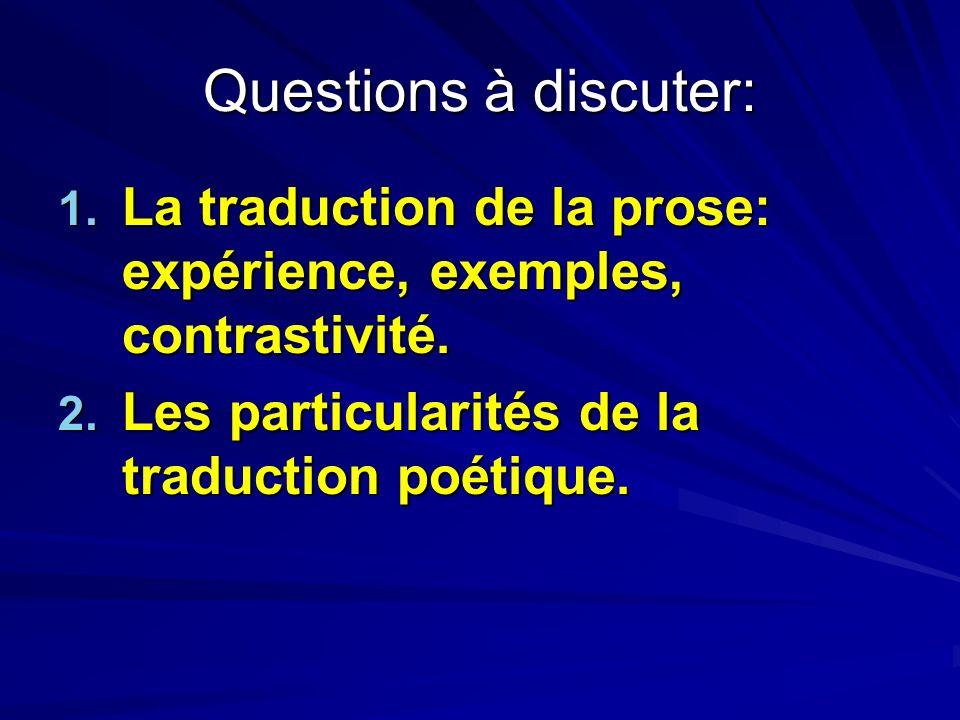 Questions à discuter: La traduction de la prose: expérience, exemples, contrastivité.