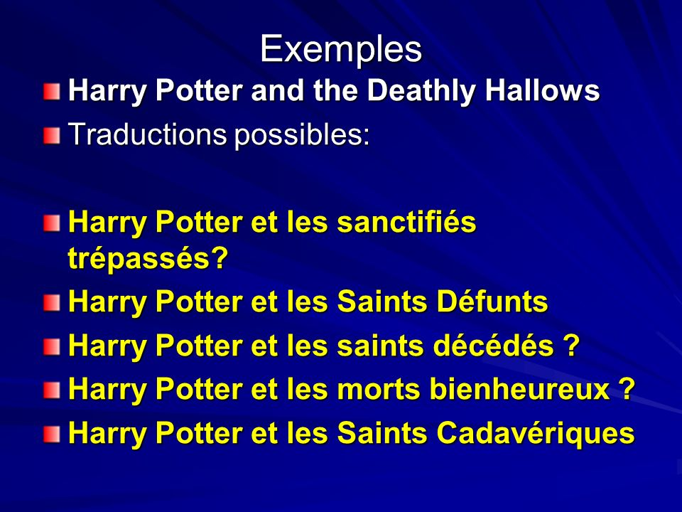 Exemples Harry Potter and the Deathly Hallows Traductions possibles: