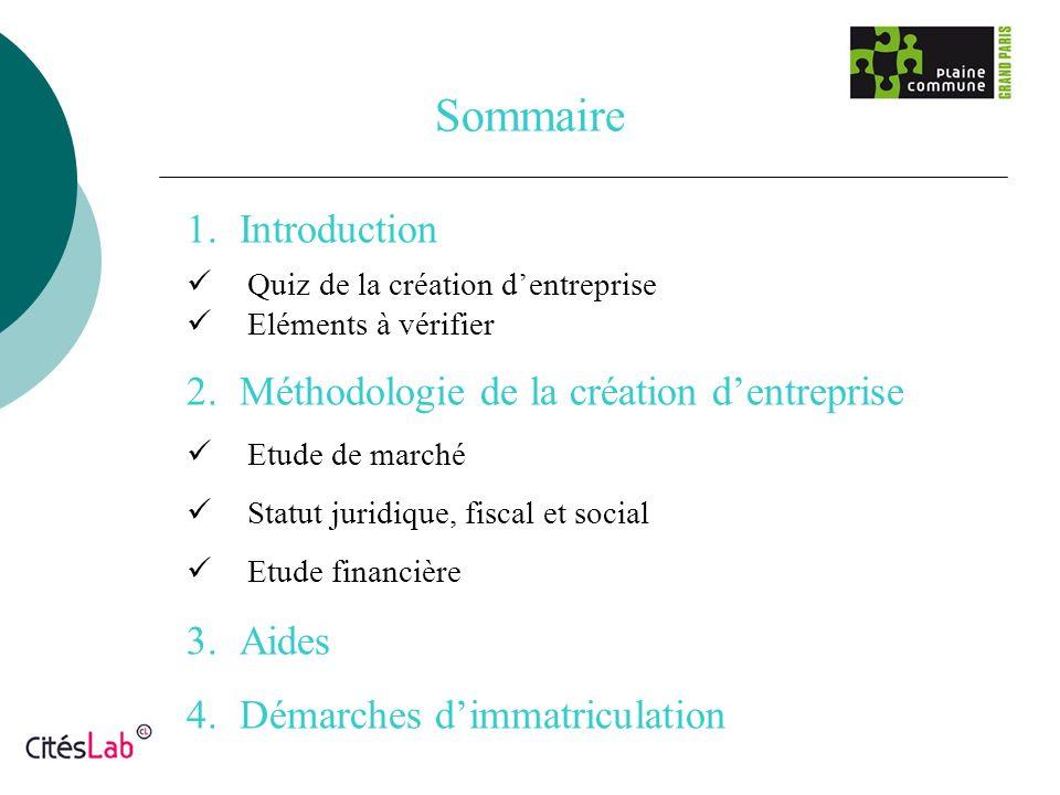 Sommaire Introduction Méthodologie de la création d'entreprise Aides