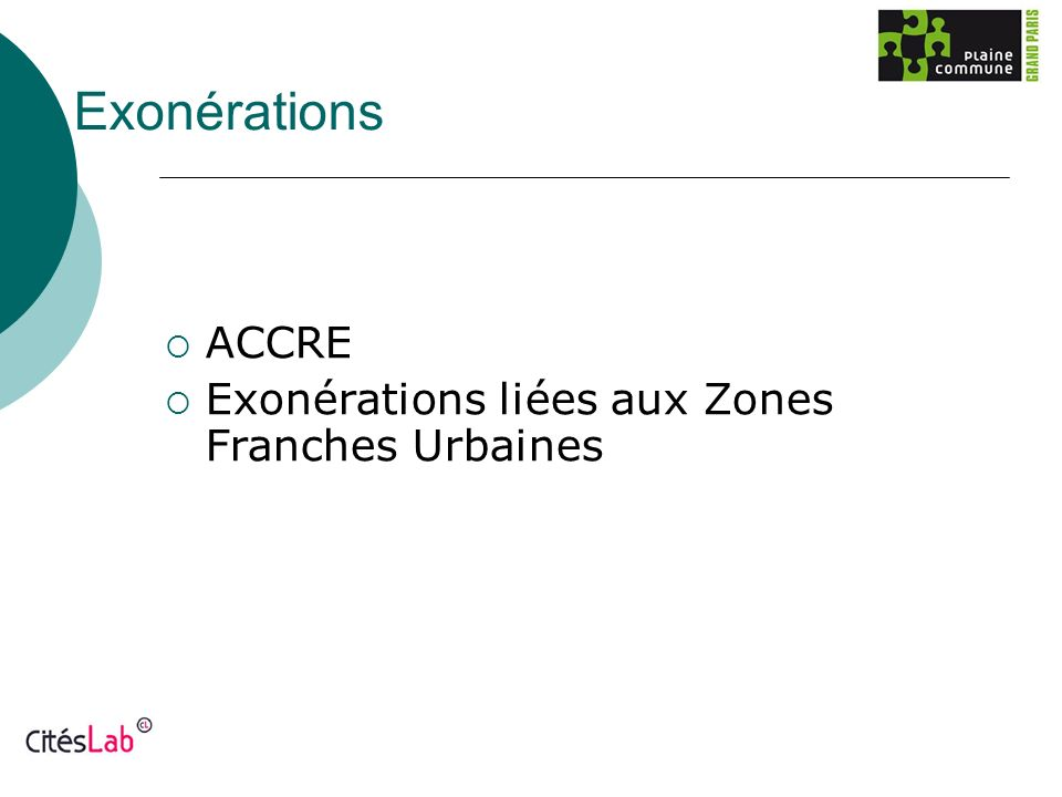 Exonérations ACCRE Exonérations liées aux Zones Franches Urbaines