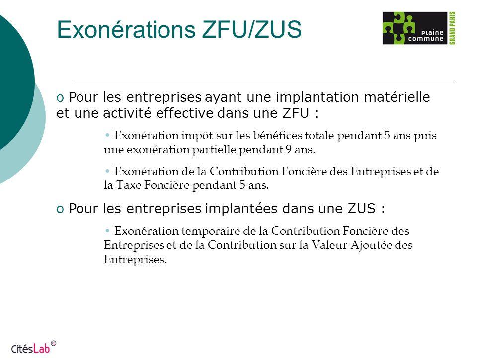 Exonérations ZFU/ZUS Pour les entreprises ayant une implantation matérielle et une activité effective dans une ZFU :