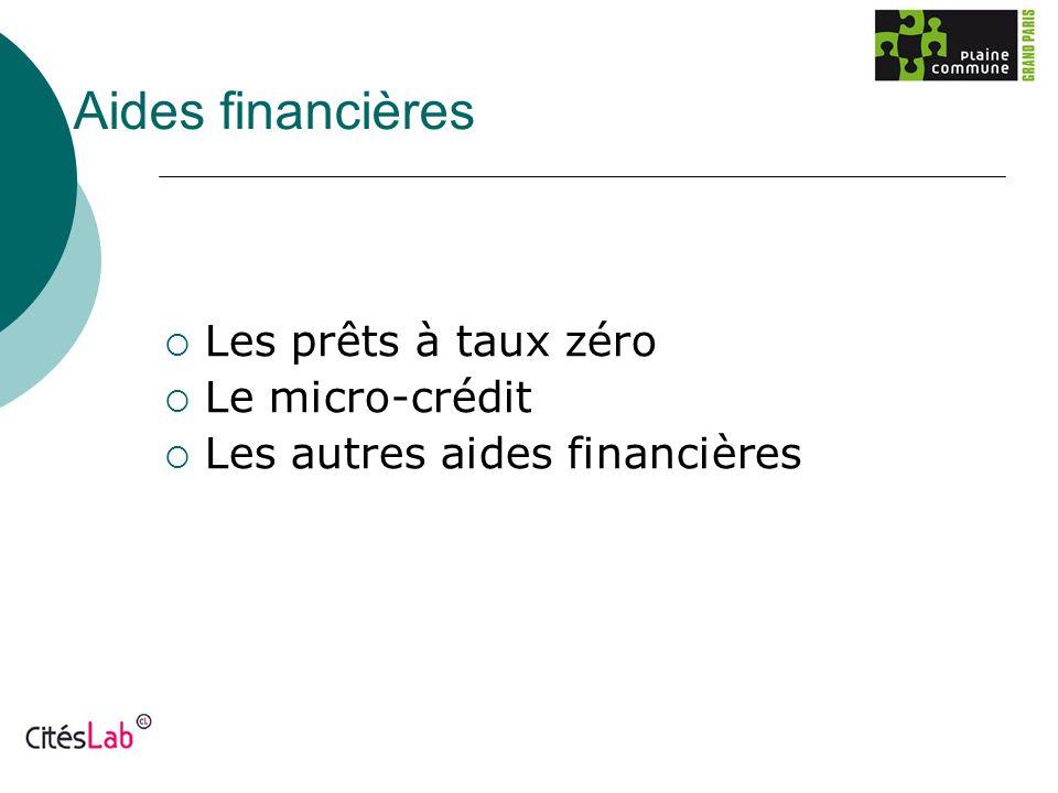Aides financières Les prêts à taux zéro Le micro-crédit