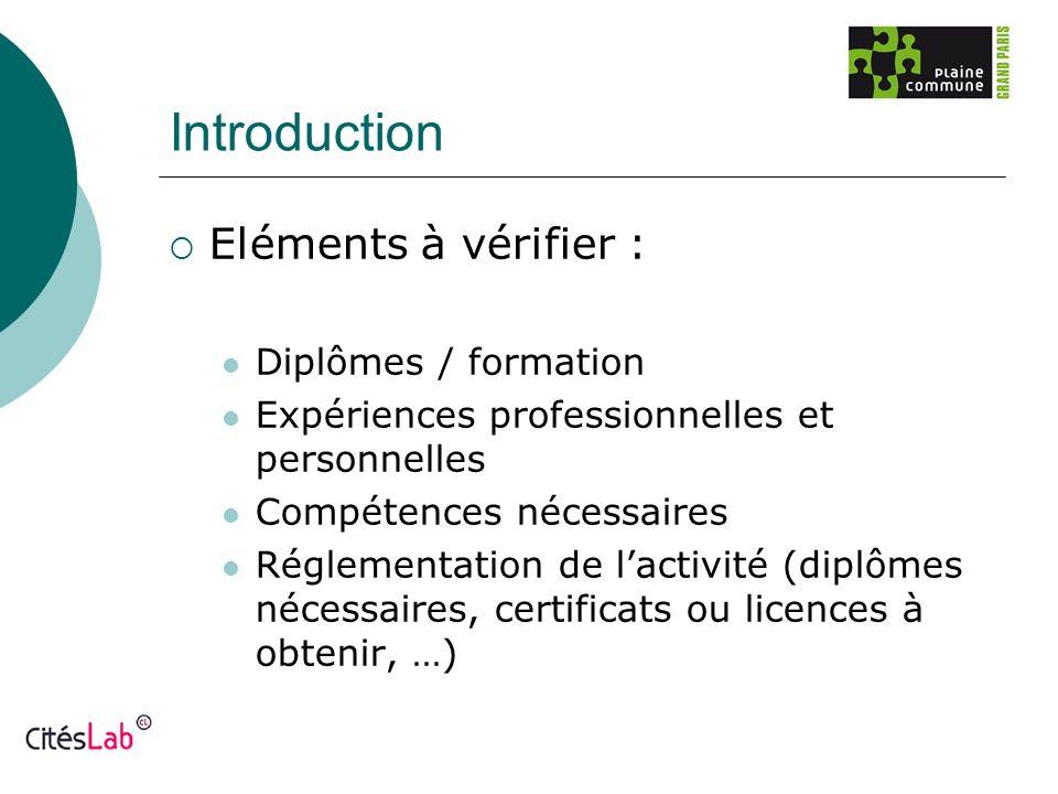 Introduction Eléments à vérifier : Diplômes / formation
