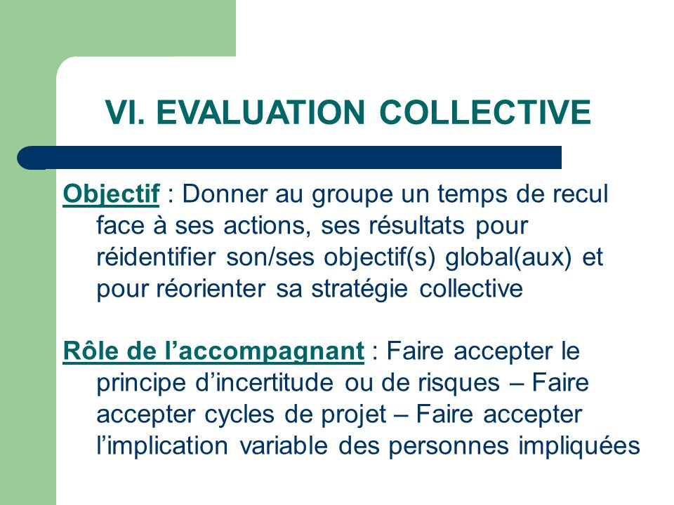 VI. EVALUATION COLLECTIVE