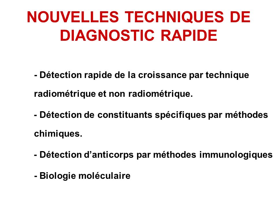 NOUVELLES TECHNIQUES DE DIAGNOSTIC RAPIDE