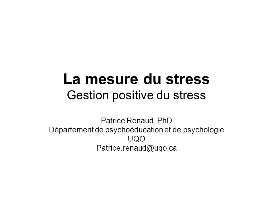 La mesure du stress Gestion positive du stress