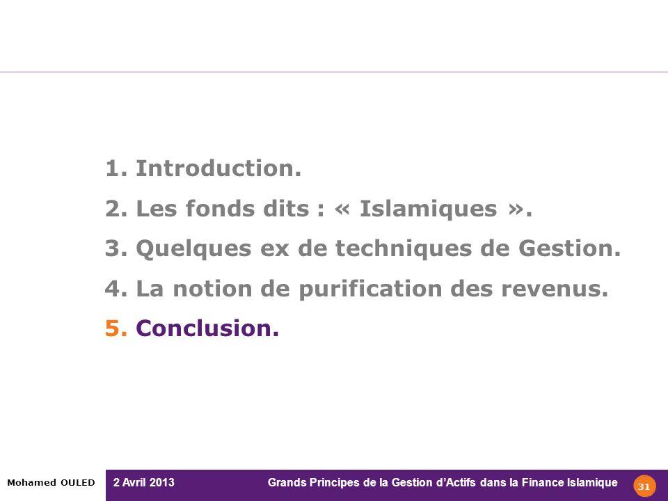 1. Introduction. 2. Les fonds dits : « Islamiques ». 3. Quelques ex de techniques de Gestion. 4. La notion de purification des revenus.