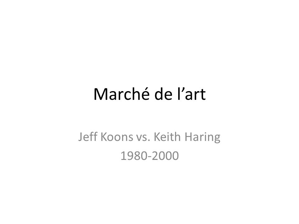 Jeff Koons vs. Keith Haring 1980-2000