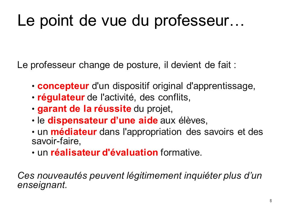 Le point de vue du professeur…