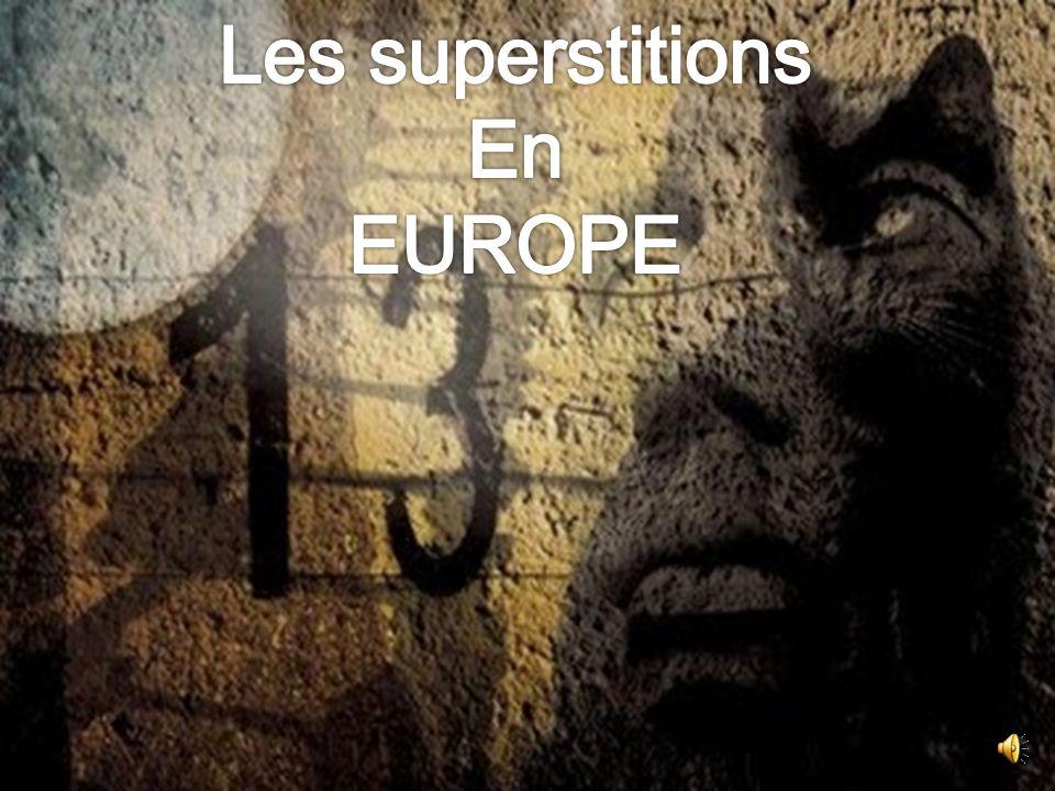 Les superstitions En EUROPE