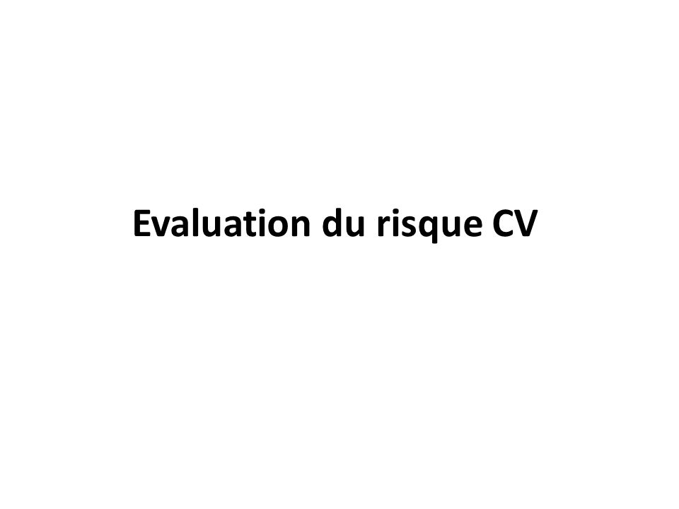 Evaluation du risque CV
