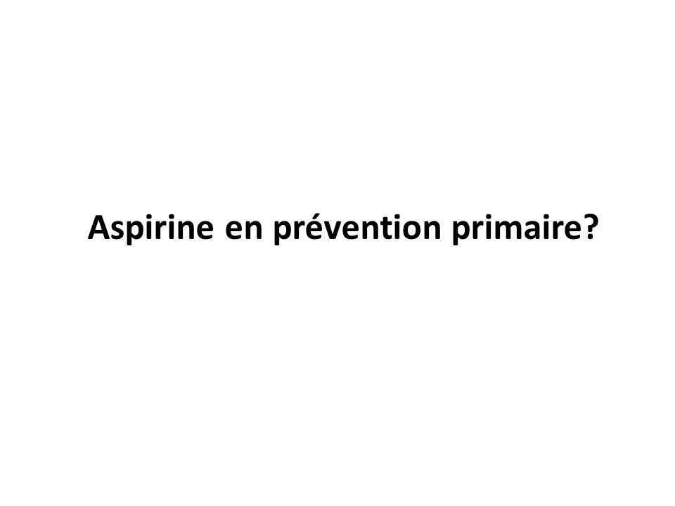 Aspirine en prévention primaire
