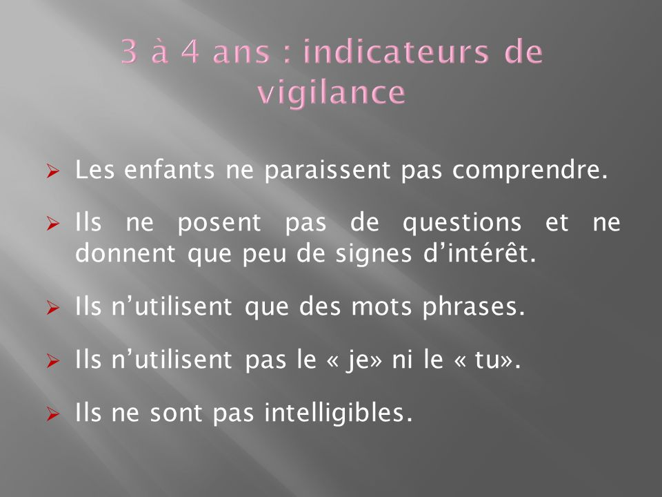 3 à 4 ans : indicateurs de vigilance