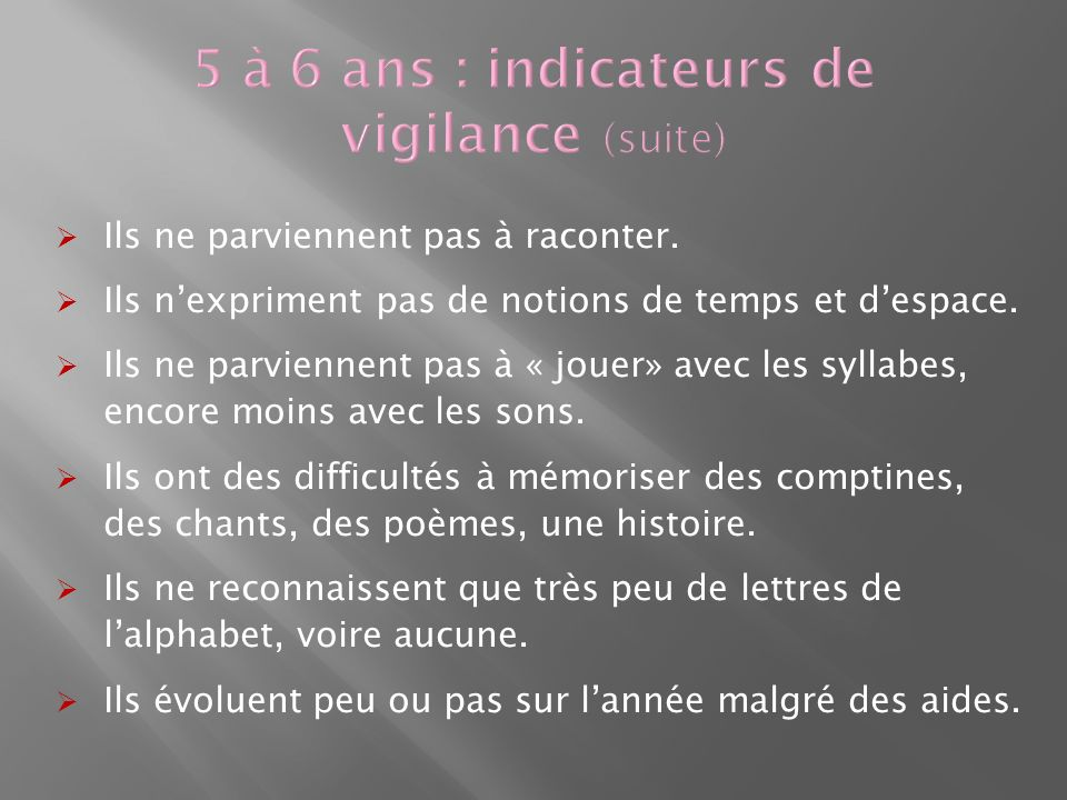 5 à 6 ans : indicateurs de vigilance (suite)