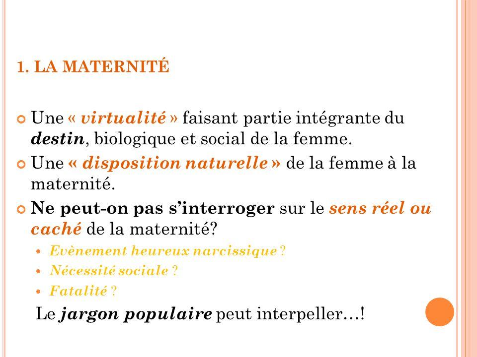 Une « disposition naturelle » de la femme à la maternité.