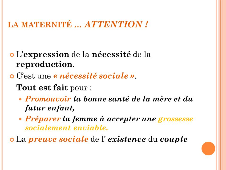 LA MATERNITÉ … ATTENTION !